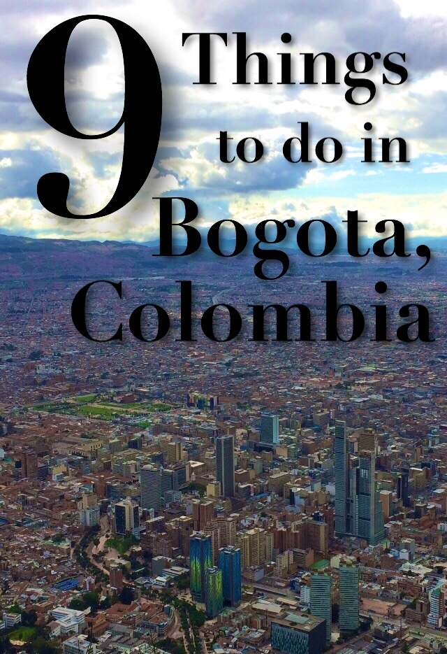 9 Things To Do In Bogota Colombia It S A Schmahl World